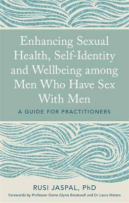 Enhancing Sexual Health, Self-Identity and Wellbeing among M...