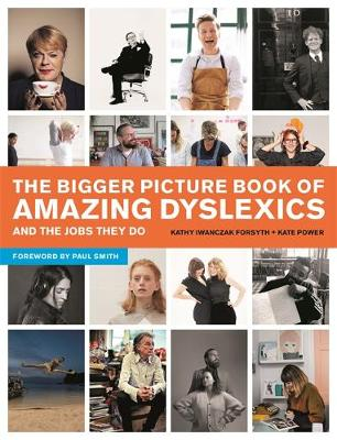 Bigger Picture Book of Amazing Dyslexics and the Jobs They D...