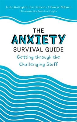 Anxiety Survival Guide, The: Getting through the Challenging...
