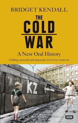 Cold War, The: A New Oral History