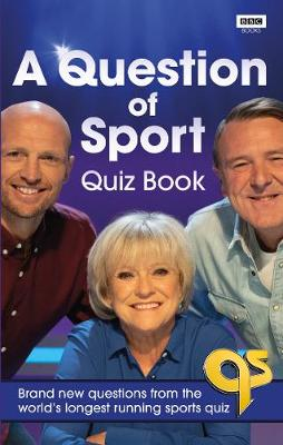 Question of Sport Quiz Book, A: Brand new questions from the world's longest running sports quiz