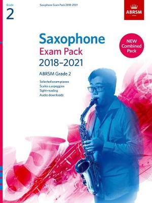 Saxophone Exam Pack 2018-2021, ABRSM Grade 2: Selected from ...