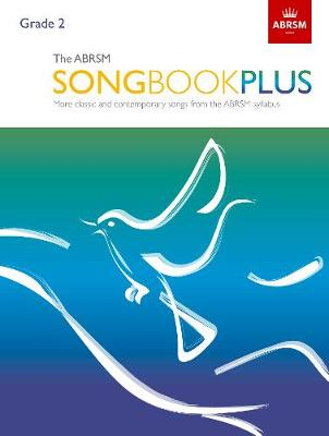 ABRSM Songbook Plus, Grade 2, The: More classic and contemporary songs from the ABRSM syllabus