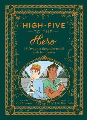 High-Five to the Hero: 15 favourite fairytales retold with b...