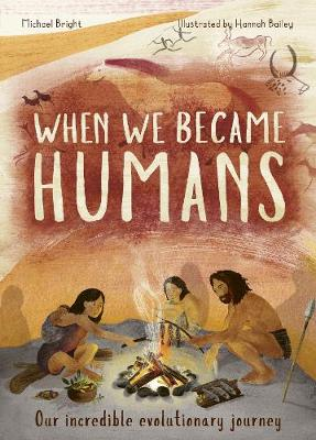 When We Became Humans: The Story of Our Evolution