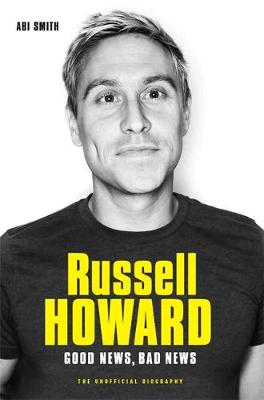 Russell Howard: The Good News, Bad News – The Biograph...