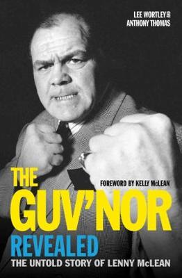Guv'nor Revealed, The: The Untold Story of Lenny McLea...
