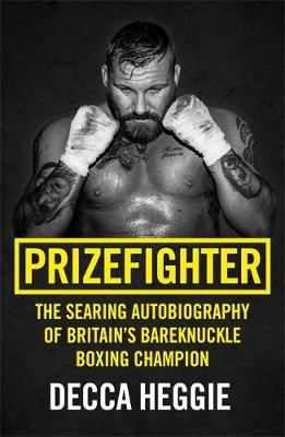 Prizefighter – The Searing Autobiography of Britain...