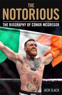 Notorious – The Life and Fights of Conor McGregor: The...