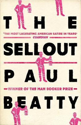 Sellout, The: WINNER OF THE MAN BOOKER PRIZE 2016