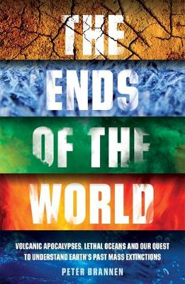 Ends of the World, The: Volcanic Apocalypses, Lethal Oceans ...