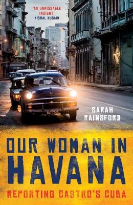Our Woman in Havana: Reporting Castro's Cuba