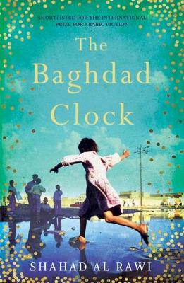 Baghdad Clock, The: Winner of the Edinburgh First Book Award