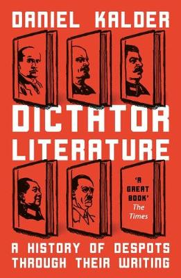 Dictator Literature: A History of Bad Books by Terrible Peop...