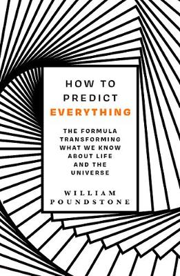 How to Predict Everything: The Formula Transforming What We ...