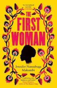First Woman, The: Shortlisted for the Jhalak Prize, 2021