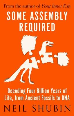 Some Assembly Required: Decoding Four Billion Years of Life,...