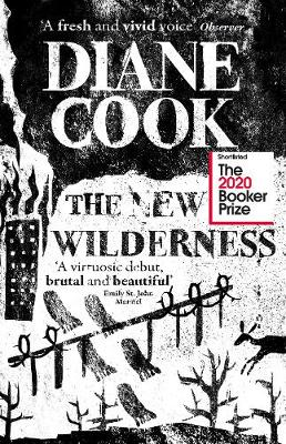 New Wilderness, The: SHORTLISTED FOR THE BOOKER PRIZE 2020