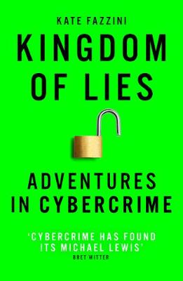 Kingdom of Lies: Adventures in cybercrime
