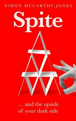 Spite: and the Upside of Your Dark Side
