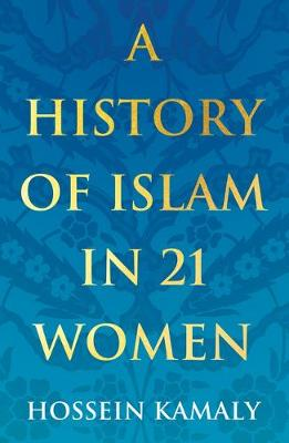 History of Islam in 21 Women, A