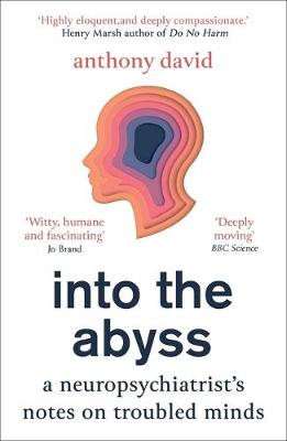 Into the Abyss: A neuropsychiatrist's notes on trouble...