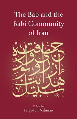 Bab and the Babi Community of Iran, The