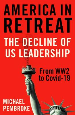 America in Retreat: The Decline of US Leadership from WW2 to...