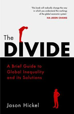 Divide, The: A Brief Guide to Global Inequality and its Solu...