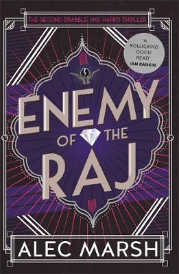 Enemy of the Raj: The new Drabble and Harris thriller from t...