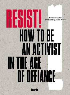 Resist!: How to Be an Activist in the Age of Defiance
