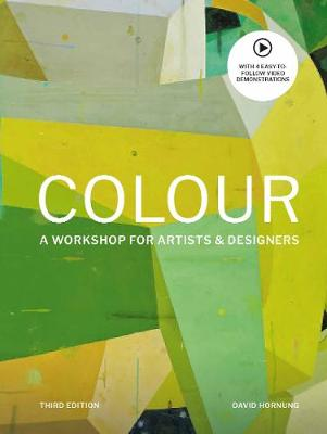 Colour Third Edition: A workshop for artists and designers