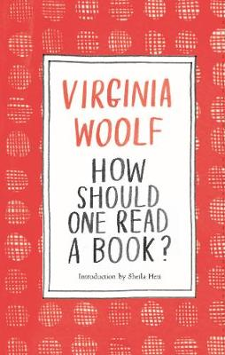 How Should One Read a Book? by Sheila Heti, Virginia Woolf