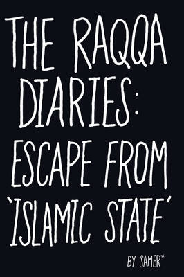 Raqqa Diaries, The: Escape from Islamic State