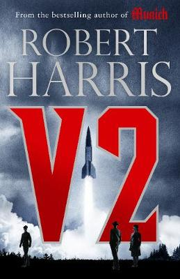 Signed V2: the new Second World War thriller from the #1 bes...