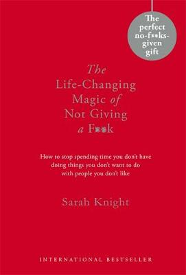 Life-Changing Magic of Not Giving a F**k, The: Gift Edition