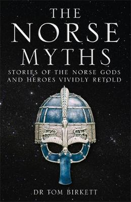 Norse Myths, The: Stories of The Norse Gods and Heroes Vividly Retold
