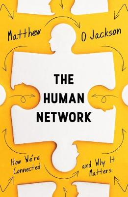 Human Network, The: How We're Connected and Why It Mat...