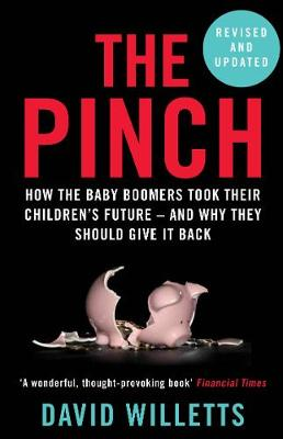 Pinch, The: How the Baby Boomers Took Their Children's Future – And Why They Should Give It Back