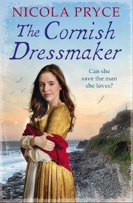 Cornish Dressmaker, The: A sweeping historical saga for fans of Poldark