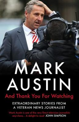And Thank You For Watching: Extraordinary Stories from a Veteran News Journalist