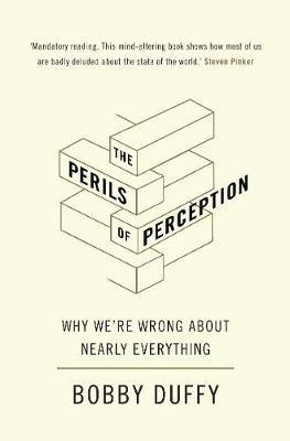 Perils of Perception, The: Why We're Wrong About Nearly Everything