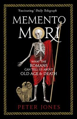 Memento Mori: What the Romans Can Tell Us About Old Age and ...