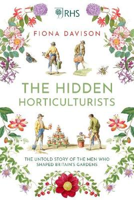Hidden Horticulturists, The: The Untold Story of the Men who...