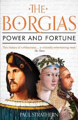 Borgias, The: Power and Fortune