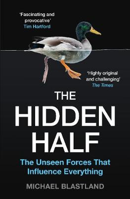 Hidden Half, The: The Unseen Forces That Influence Everythin...