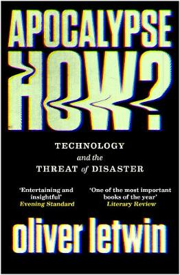 Apocalypse How?: Technology and the Threat of Disaster