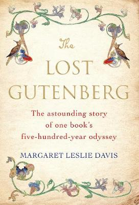 Lost Gutenberg, The: The Astounding Story of One Book's Five-Hundred-Year Odyssey