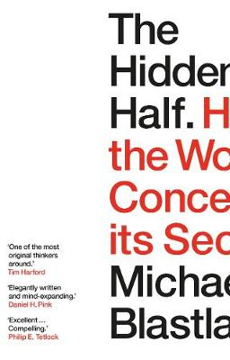 Hidden Half, The: How the World Conceals its Secrets