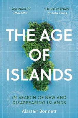 Age of Islands, The: In Search of New and Disappearing Islands